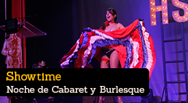Showtime: Cabaret y Burlesque